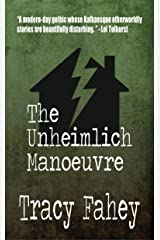 The Unheimlich Manoeuvre Kindle Edition