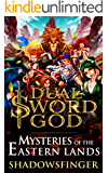 Dual Sword God: Book 5: Mysteries of the Eastern Lands