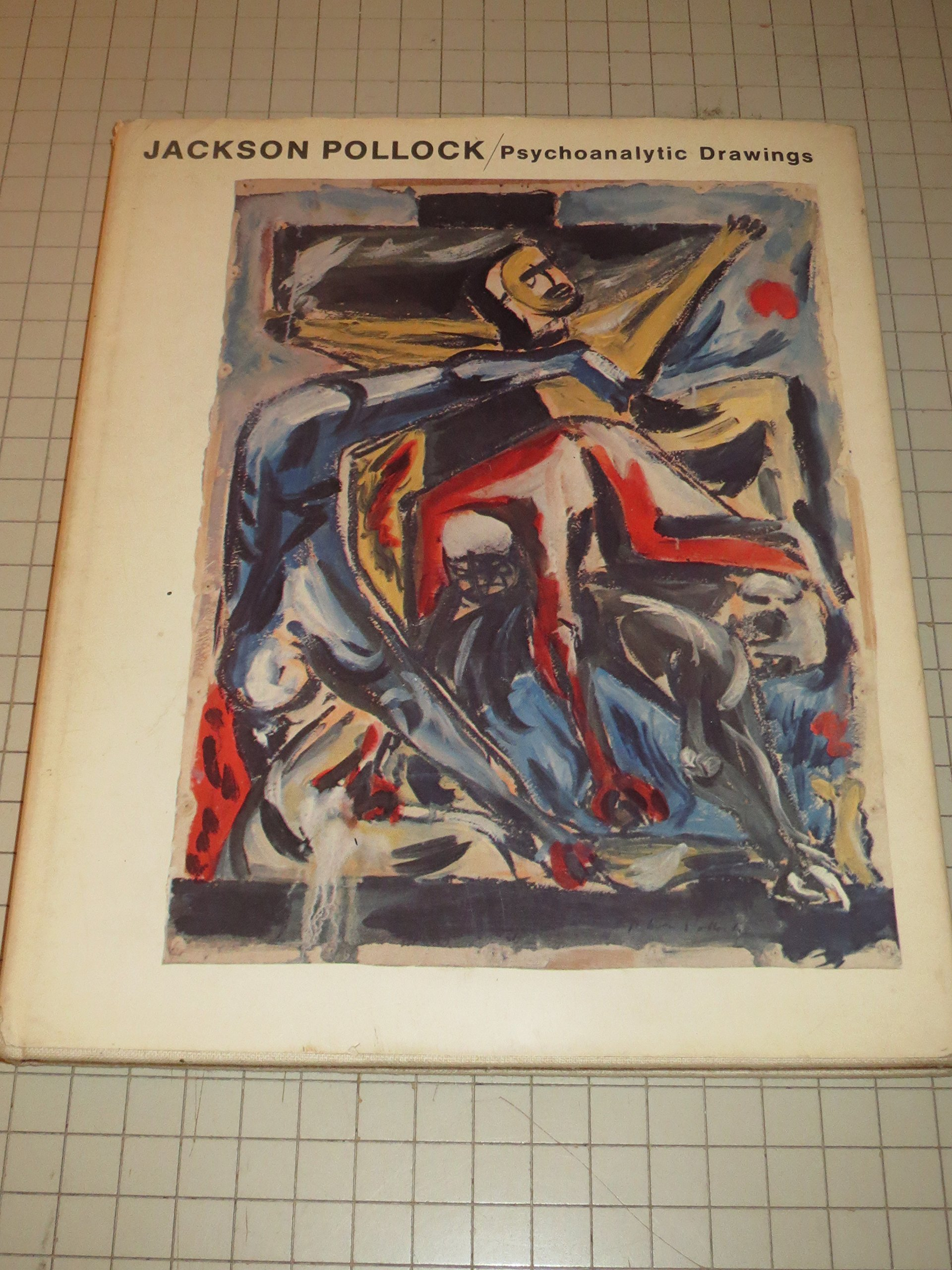 Jackson Pollock: Psychoanalytic Drawings: C  L  Wysuph