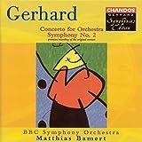 Gerhard, R.: Concerto for Orchestra / Symphony No. 2
