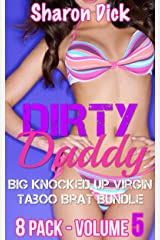 Dirty Daddy Big Knocked Up Virgin Taboo Brat Bundle 8 Pack - Vol 5 (Dirty Daddy Series) Kindle Edition