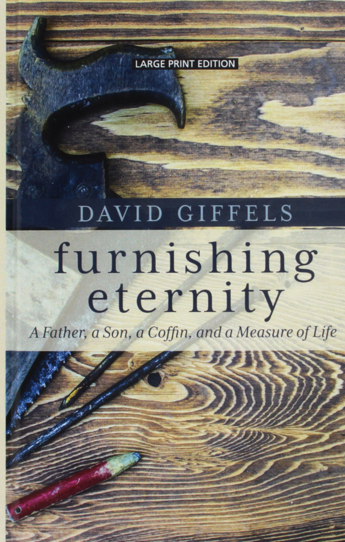 and a Measure of Life a Coffin Furnishing Eternity: A Father a Son