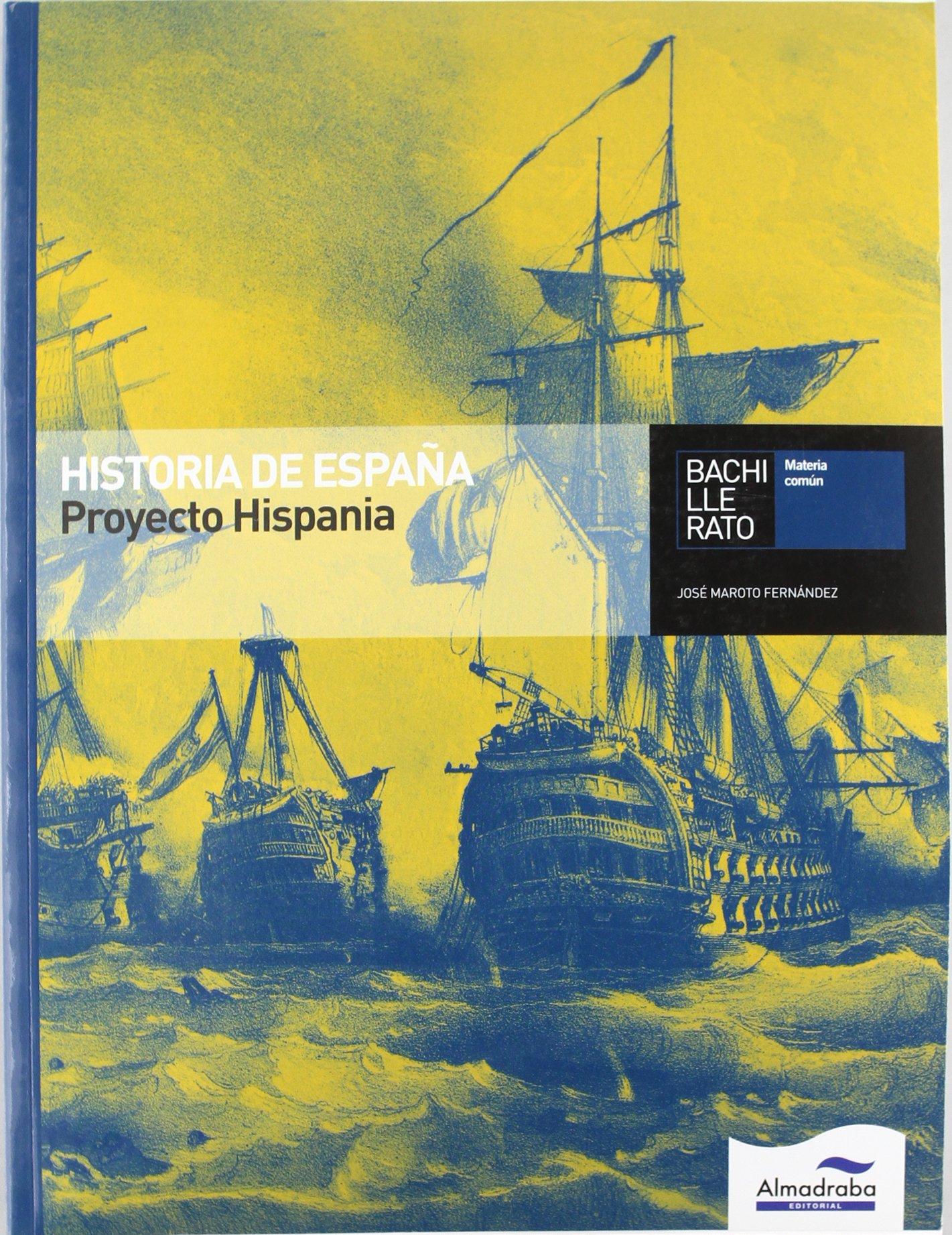 Historia de España. Proyecto Hispania. Bachillerato ...