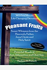 Pleasant Fruits: Sweet Whispers from the Heavenly Father, Jesus Christ, and Holy Spirit Kindle Edition