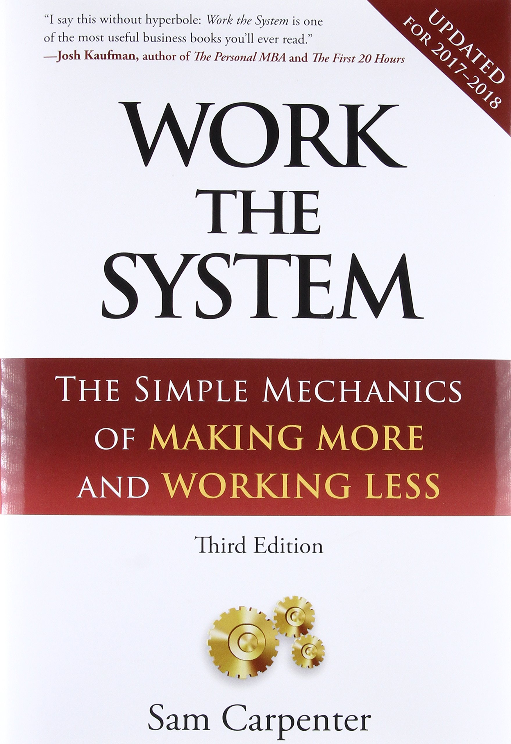 work the system the simple mechanics of making more and working