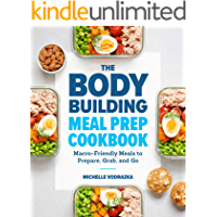 The Bodybuilding Meal Prep Cookbook: Macro-Friendly Meals to Prepare, Grab, and Go (English Edition)