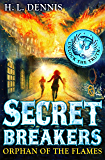 Secret Breakers: Orphan of the Flames: Book 2