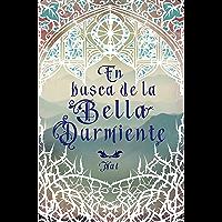 En busca de la Bella Durmiente (Spanish Edition)