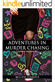 Adventures In Murder Chasing: (Funeral Crashing Mysteries #3)