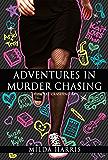 Adventures In Murder Chasing: (Funeral Crashing Mysteries #3)