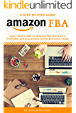Amazon FBA: Learn How to Sell on Amazon Fba and Start a Profitable and  Sustainable Online Business Today