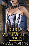The Girl on the Vaudeville Stage: A Novel of Dreams and Desire in Old New York (The Dancer Chronicles Book 2)