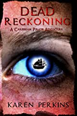 Dead Reckoning: A Caribbean Pirate Adventure - Novel (The Valkyrie Series Book 3) Kindle Edition