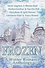 Frozen: A Winter Romance Anthology Kindle Edition