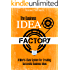 The Business Idea Factory: A World-Class System for Creating Successful Business Ideas