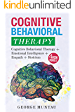 Cognitive Behavioral Therapy: Your Complete Guide on Cognitive Behavioral Therapy AND Emotional Intelligence AND Empath AND Stoicism - A FOUR Book Bundle