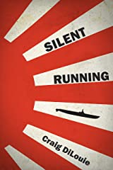 Silent Running: a novel of the Pacific War (Crash Dive Book 2) Kindle Edition