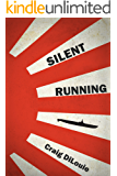 Silent Running: a novel of the Pacific War (Crash Dive Book 2)