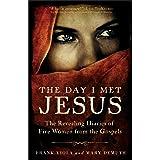 Day I Met Jesus: The Revealing Diaries Of Five Women From The Gospels