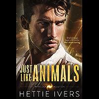 Just Like Animals: A Werelock Evolution Series Novel