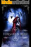 Forsaken Rose (Relics and Roses Book 2)