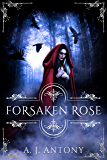 Forsaken Rose (Relics and Roses Book 2)