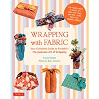 Wrapping with Fabric: Your Complete Guide to Furoshiki: The Japanese Art of Wrapping