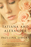 Tatiana and Alexander: A Novel (The Bronze Horseman Trilogy Book 2)