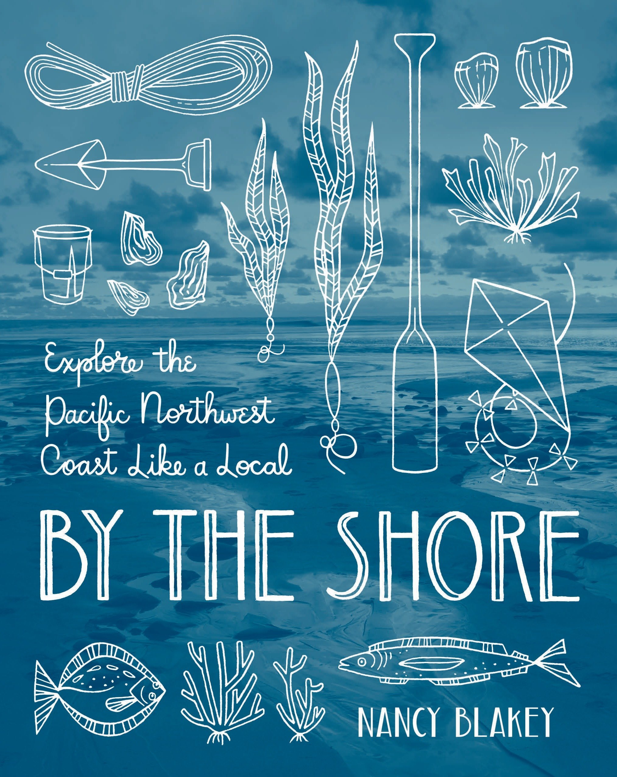 By the Shore: Explore the Pacific Northwest Coast Like a Local PDF
