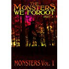 The Monsters We Forgot - Part I: MONSTERS Volume 1