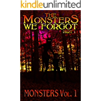 The Monsters We Forgot - Part I: MONSTERS Volume 1 book cover