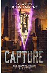 Capture: The Seam Travelers Book Two Kindle Edition