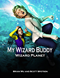 My Wizard Buddy: Wizard Planet (Juvenile Fiction) (Fantasy & Magic)