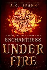 Enchantress Under Fire: An Urban Fantasy Novel (Arcane Artisans Book 4) Kindle Edition