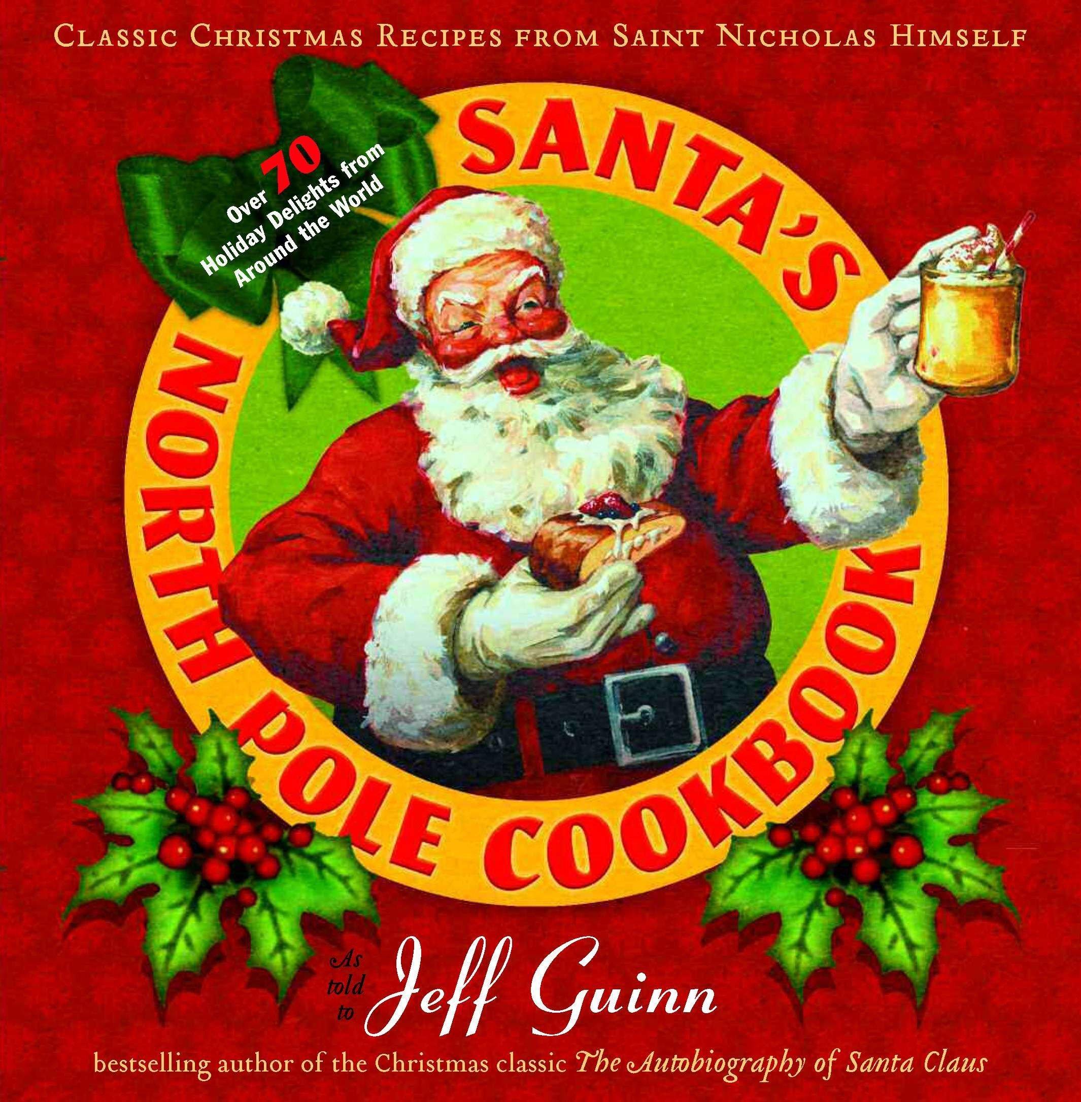 Santa's North Pole Cookbook: Classic Christmas Recipes from Saint Nicholas Himself ebook