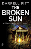 The Broken Sun: A Steampunk Detective Novel (A Jack Mason Adventure)