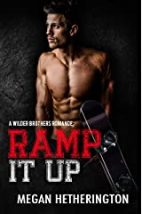 Ramp It Up: A Wilder Brothers Romance Kindle Edition