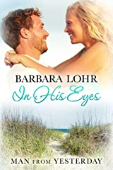 In His Eyes (Man from Yesterday Book 3) Kindle Edition