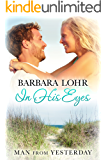 In His Eyes (Man from Yesterday Book 3)