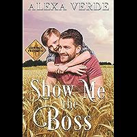 Show Me the Boss: Small-Town Single-Father Cowboy Romance (Cowboy Crossing Romances Book 3)