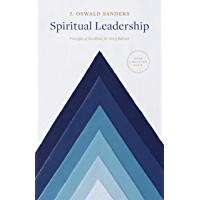 Spiritual Leadership: Principles of Excellence for Every Believer (Sanders Spiritual Growth Series)