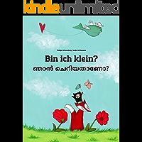 Bin ich klein? ഞാൻ ചെറിയതാണോ?: Deutsch-Malayalam: Zweisprachiges Bilderbuch zum Vorlesen für Kinder ab 2 Jahren (Weltkinderbuch 129) (German Edition)