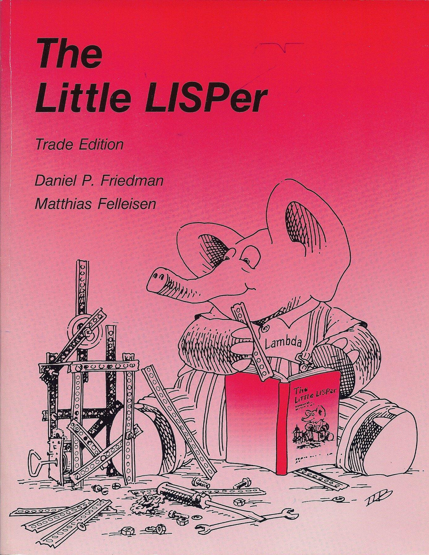 The Little LISPer: Amazon.co.uk: Dp Friedman: 9780262560382: Books