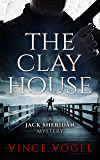 The Clay House: A Jack Sheridan Mystery