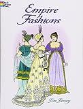 Empire Fashions (Dover Fashion Coloring Book)