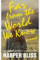 Far from the World We Know: A Lesbian Romance Novel Kindle Edition