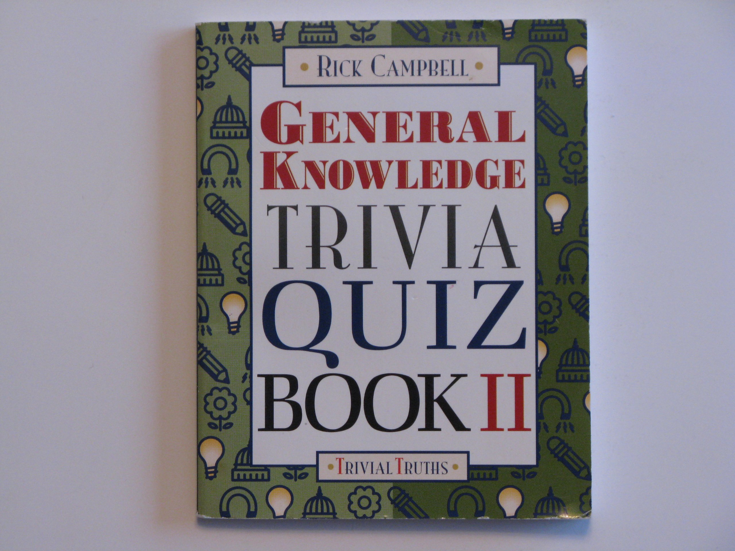 General Knowledge Trivia Quiz Book II: Rick Campbell: 9780760726679