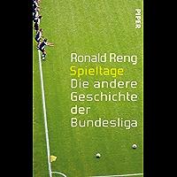 Spieltage: Die andere Geschichte der Bundesliga (German Edition)