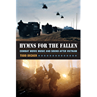 Hymns for the Fallen: Combat Movie Music and Sound after Vietnam book cover