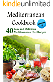 Mediterranean Cookbook: 40 Easy and Delicious Mediterranean Diet Recipes